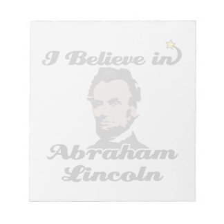 i believe in abraham lincoln note pads