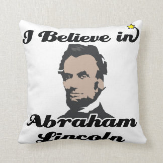 i believe in abraham lincoln throw pillows
