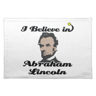 i believe in abraham lincoln cloth place mat
