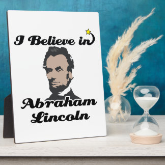 i believe in abraham lincoln display plaque