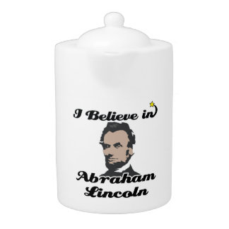i believe in abraham lincoln