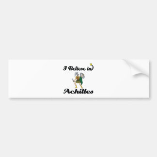 i believe in achilles bumper sticker