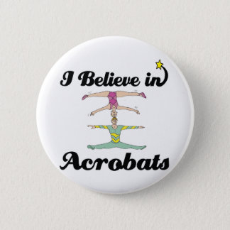 i believe in acrobats pinback button
