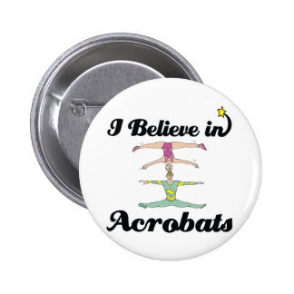 i believe in acrobats pinback button
