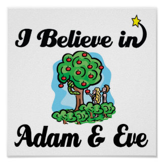 i believe in adam and eve posters