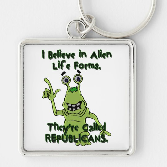 I Believe in Alien Life Forms, Republicans Alien Keychain