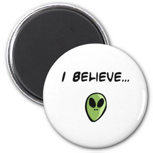 I Believe in Aliens 2 Inch Round Magnet