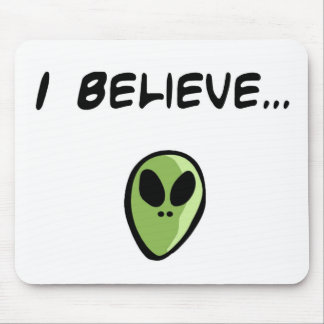 I Believe in Aliens Mouse Pad