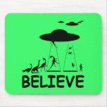 I believe in aliens mousepads