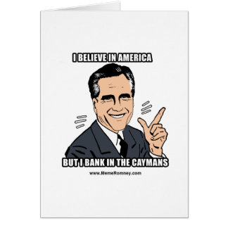 I BELIEVE IN AMERICA BUT I BANK IN THE CAYMANS GREETING CARD