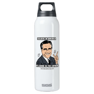 I BELIEVE IN AMERICA BUT I BANK IN THE CAYMANS 16 OZ INSULATED SIGG THERMOS WATER BOTTLE