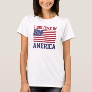 I Believe in America T-Shirts
