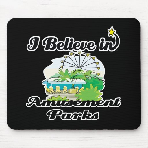 i believe in amusement parks mouse pad