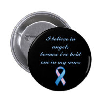 I believe in angels because i'... pinback button
