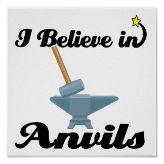 i believe in anvils poster