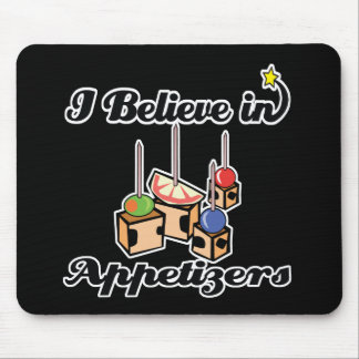 i believe in appetizers mouse pad