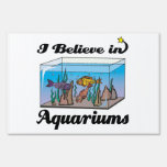 i believe in aquariums sign