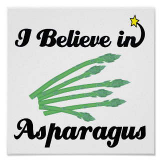 i believe in asparagus poster