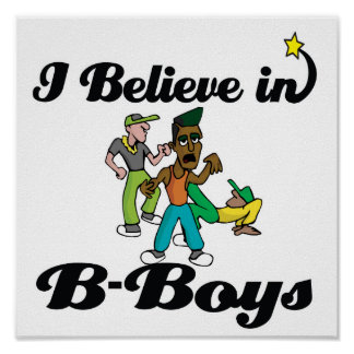 i believe in B-boys Poster