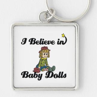 i believe in baby dolls key chain