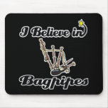 i believe in bagpipes mouse pad