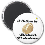 i believe in baked potatoes magnets