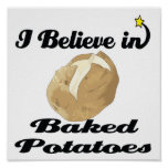 i believe in baked potatoes poster