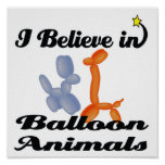 i believe in balloon animals poster