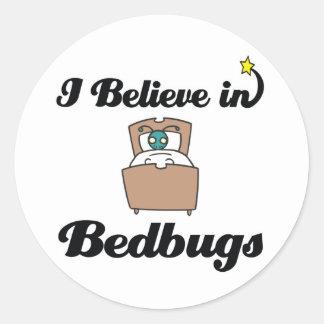 i believe in bedbugs round sticker