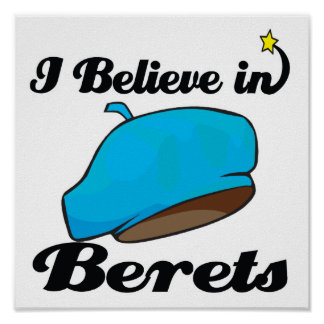 i believe in berets poster