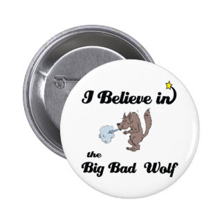 i believe in big bad wolf button