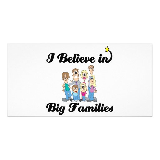 i believe in big families photo greeting card