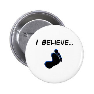 I Believe in Bigfoot Button