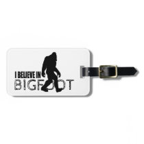 I Believe in Bigfoot  Funny Sasquatch Luggage Tag