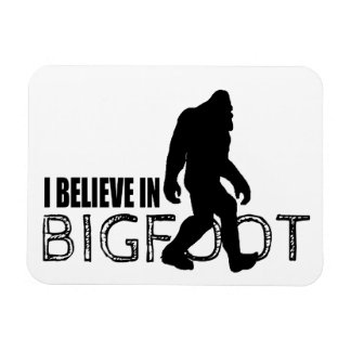 I Believe in Bigfoot  Funny Sasquatch Magnet