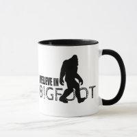I Believe in Bigfoot  Funny Sasquatch Mug