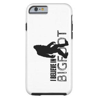I Believe in Bigfoot Funny Sasquatch Tough iPhone 6 Case