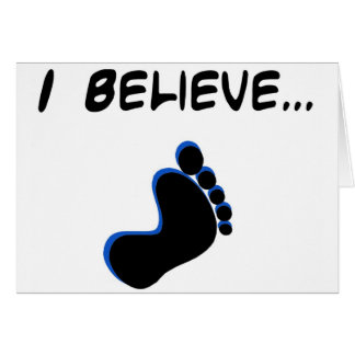 I Believe in Bigfoot Greeting Card