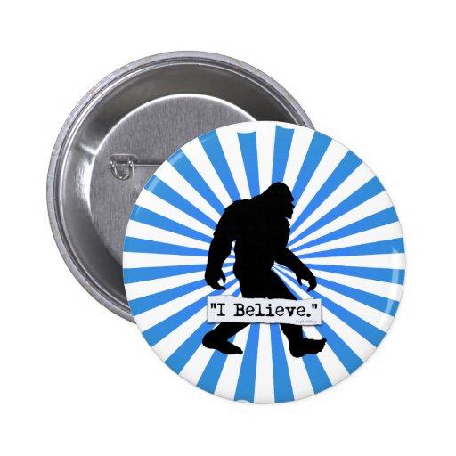 I Believe in Bigfoot Pins