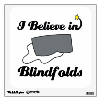 i believe in blindfolds room decals