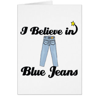 i believe in blue jeans greeting card