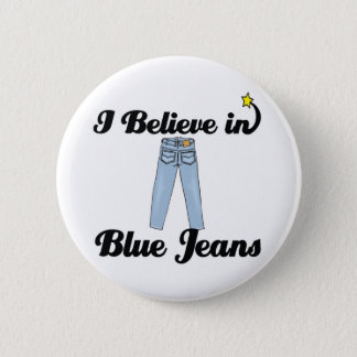 i believe in blue jeans pinback button