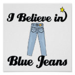 i believe in blue jeans poster