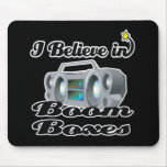 i believe in boom boxes mousepad