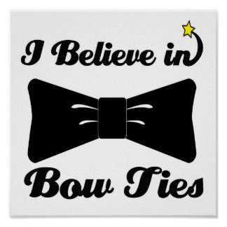 i believe in bow ties poster
