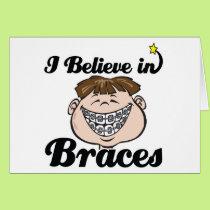 i believe in braces card