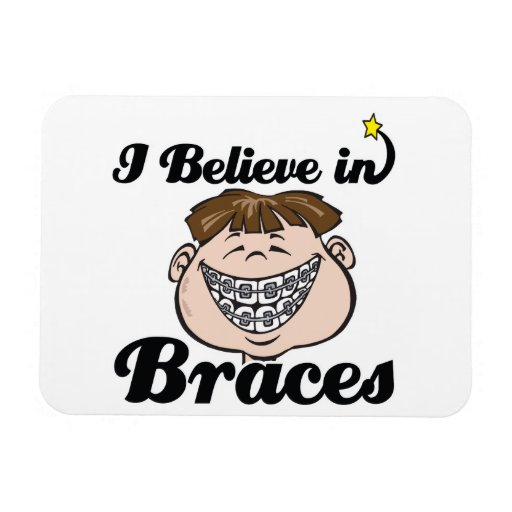 i believe in braces magnets