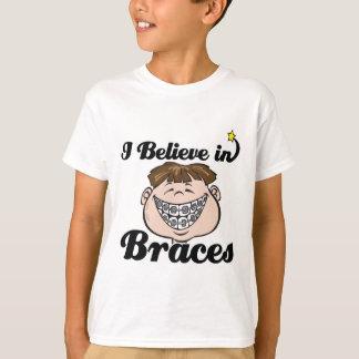 i believe in braces T-Shirt
