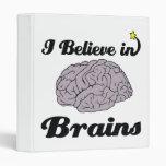 i believe in brains binders