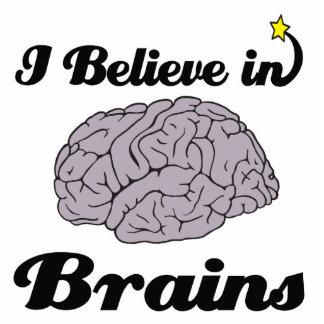 i believe in brains cut outs